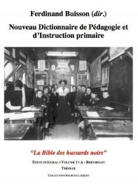 Coffret Nouveau dictionnaire de pédagogie et d'instruction primaire : la bible des hussards noirs