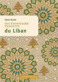 Dictionnaire insolite du Liban