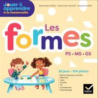 Jouer et apprendre à la maternelle : les formes : 26 jeux, 104 pièces