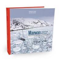 Maewan, l'aventure arctique : marins et alpinistes autour du monde