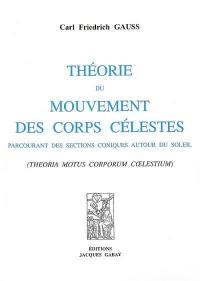 Théorie du mouvement des corps célestes parcourant des sections coniques autour du Soleil (Theoria motus corporum coelestium)