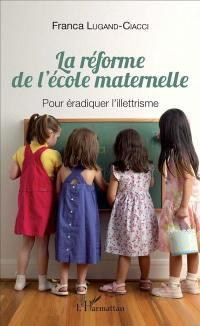 La réforme de l'école maternelle : pour éradiquer l'illettrisme