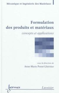 Formulation des produits et matériaux
