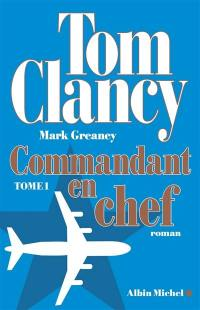 Commandant en chef. Volume 1, Commandant en chef