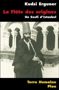 La flûte des origines : un soufi d'Istanbul