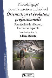 Photolangage pour l'entretien individuel, orientation et évolution professionnelle : pour faciliter la réflexion, les choix et la parole