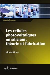 Les cellules photovoltaïques en silicium : théorie et fabrication