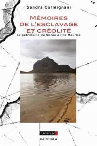 Mémoires de l'esclavage et créolité : le patrimoine du Morne à l'île Maurice