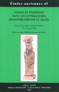 Femme et féminisme dans les littératures méditerranéenne et arabe
