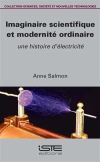 Imaginaire scientifique et modernité ordinaire