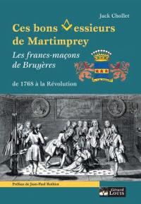 Ces bons messieurs de Martimprey et les francs-maçons de Bruyères de 1768 à la Révolution