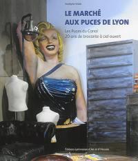 Le marché aux puces de Lyon : les puces du Canal : 20 ans de brocante à ciel ouvert