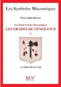 Les grades de vengeance. Volume 1, Le maître élu des Neuf
