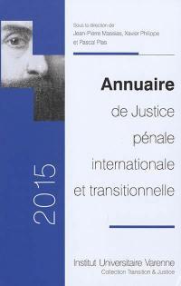 Annuaire de justice pénale internationale et transitionnelle : 2015