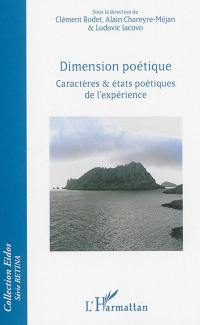 Dimension poétique : caractères & états poétiques de l'expérience