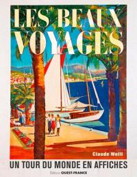 Les beaux voyages : un tour du monde en affiches