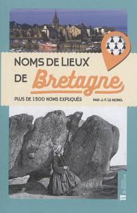 Noms de lieux de Bretagne : plus de 1.500 noms expliqués