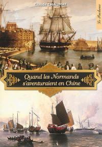 Quand les Normands s'aventuraient en Chine