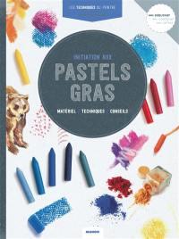 Initiation aux pastels gras : matériel, techniques, conseils