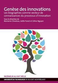 Genèse des innovations : les biographies comme vecteur de connaissances du processus d'innovation