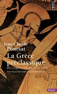 Nouvelle histoire de l'Antiquité. Volume 1, La Grèce préclassique