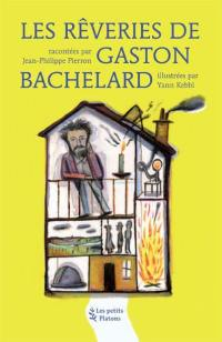 Les rêveries de Gaston Bachelard