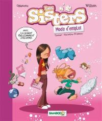 Les sisters, mode d'emploi