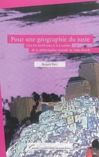 Pour une géographie du juste : lire les territoires à la lumière de la philosophie morale de John Rawls