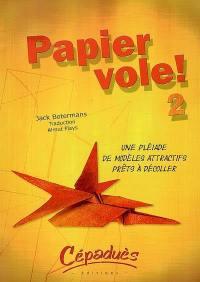 Papier vole !. Volume 2,
