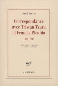 Correspondance avec Tristan Tzara et Francis Picabia : 1919-1924