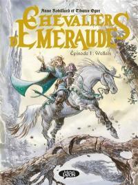 Chevaliers d'Emeraude. Volume 1, Wellan