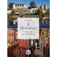 Montrésor, une vie de château