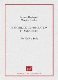 Histoire de la population française. Volume 3, De 1789 à 1914