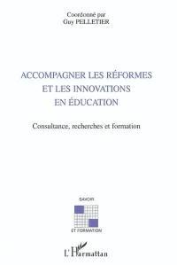 Accompagner les réformes et les innovations en éducation