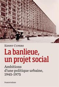 La banlieue, un projet social