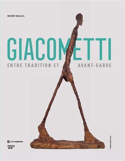 Alberto Giacometti : entre tradition et avant-garde : exposition, Paris, Musée Maillol, du 14 septembre 2018 au 20 janvier 2019