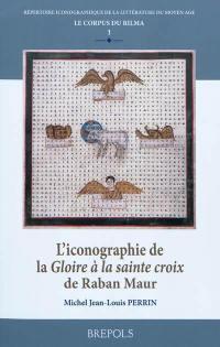 L'iconographie de la Gloire à la sainte croix de Raban Maur