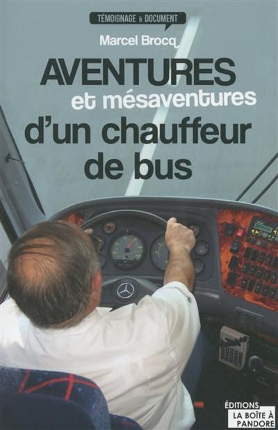 Aventures et mésaventures d'un chauffeur de bus