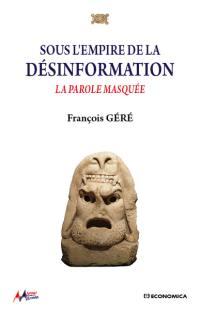 Sous l'empire de la désinformation