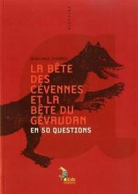 La bête des Cévennes et la bête du Gévaudan en 50 questions