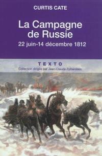 La campagne de Russie : 22 juin-14 décembre 1812