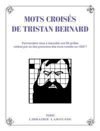 Les mots croisés de Tristan Bernard