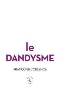 Le dandysme, obligation d'incertitude