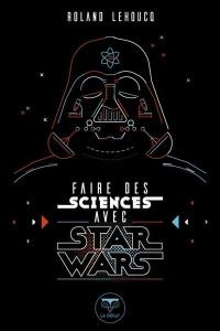 Faire des sciences avec Star Wars
