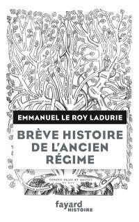 Brève histoire de l'Ancien Régime : du XVe au XVIIIe siècle