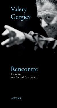 Valery Gergiev, rencontre : entretiens avec Bertrand Dermoncourt