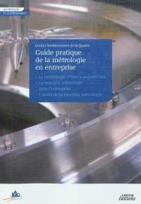 Guide pratique de la métrologie en entreprise