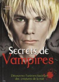 Secrets de vampire : tout l'univers fascinant des vampires