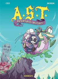 AST, Aventures baveuses
