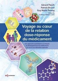 Voyage au coeur de la relation dose-réponse du médicament : une approche quantitative et intégrée du développement du médicament en vue d'une utilisation optimale